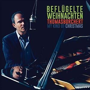 THOMAS-BORCHERT-BEFLUGELTE-WEIHNACHTEN-MY-KIND-OF-CHRISTMAS-CD-NEW