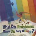 Why Do Rainbows Have So Many Colors? by Jennifer Shand (Hardback, 2015)
