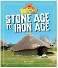 Stone Age to Iron Age by Izzi Howell (Paperback, 2016)