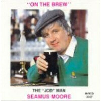 Seamus Moore - On The Brew - CD New Irish Comedy THE JCB MAN