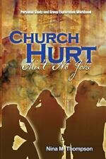 Church Hurt Ain't No Joke : Personal Study and Group Exploration Workbook by...