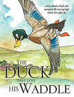 The Duck That Lost His Waddle by Research Associate Dan Williams (Paperback / softback, 2010)
