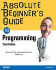 Absolute Beginner's Guide to Programming by Greg Perry (Paperback, 2002)