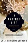 In Another Life by Julie Christine Johnson (Paperback, 2016)