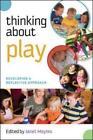 Thinking about Play von Janet Moyles (2010, Taschenbuch)