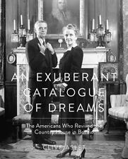 An Exuberant Catalogue of Dreams : The Americans Who Revived the Country...