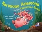 Hermione Anemone and the Enormous Storm by Ciara Molloy Tan (Hardback, 2014)