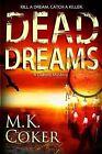 Dead Dreams: A Dakota Mystery by M K Coker (Paperback / softback, 2013)
