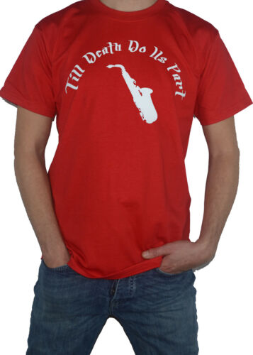 NEW Saxophone T-Shirt Mens Sax Player  Saxophonist Top Till Death Do Us Part