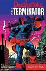 Deathstroke the Terminator: Volume 1 : The Terminator by Marv Wolfman, Steve Erwin (Paperback, 2015)
