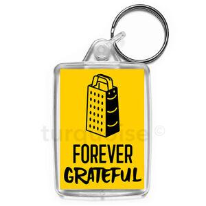 Forever-Grateful-Keyring-Funny-Joke-Gift-Key-Fob-Keychain-Medium-Size