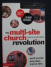 The Multi-Site Church Revolution: Being One Church in Many Locations (Leadersh..