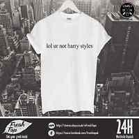Lol Ur Not Harry Styles T Shirt One Direction 1D Zayan Malik Louis Niall Tumbrl