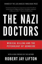 The Nazi Doctors: Medical Killing and the Psychology of Genocide: By Lifton, ...