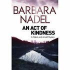 An Act of Kindness: A Hakim and Arnold Mystery by Barbara Nadel (Paperback, 2014)