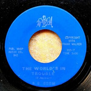 CHICAGO-BLUES-45-B-B-ODOM-The-World-s-in-Trouble-A-Lover-Like-You-WASP-MUSIC