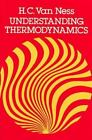 Dover Books on Physics: Understanding Thermodynamics by H. C. Van Ness (1983, Paperback, Reprint)