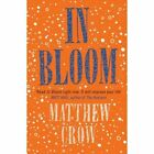 In Bloom by Matthew Crow (Paperback, 2014)