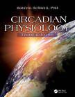 Circadian Physiology by Roberto Refinetti (Hardback, 2016)