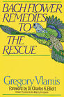 Bach Flower Remedies to the Rescue by Gregory Viamis (Paperback, 1990)