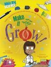 Make It Grow! by Anna Claybourne (Hardback, 2014)