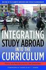 Integrating Study Abroad into the Curriculum: Theory and Practice Across the Disciplines by Stylus Publishing (Paperback, 2010)