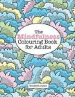 The Mindfulness Colouring Book for Adults by Elizabeth James (Paperback / softback, 2015)