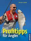 Profitipps für Angler von Florian Läufer (2013, Gebundene Ausgabe)