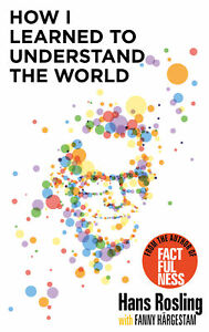How-I-Learned-to-Understand-the-World-039-Rosling-Hans
