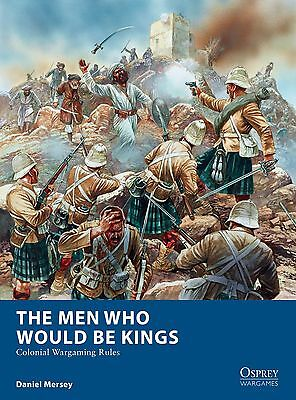 Avere Una Mente Inquisitrice The Men Who Would Be Kings - Coloniale Wargaming Rules- Osprey - Spedizione Now!