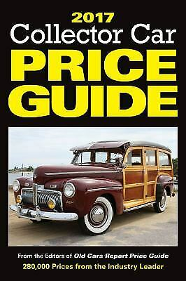 Classic Car Price Guide >> Collector Car Price Guide 2017 Collector Car Price Guide From The Editors Of Old Cars Report Price Guide 2017 2016 Paperback