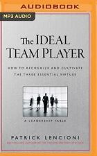 The Ideal Team Player : How to Recognize and Cultivate the Three Essential Virtues: a Leadership Fable by Patrick M. Lencioni (2016, MP3 CD, Unabridged)