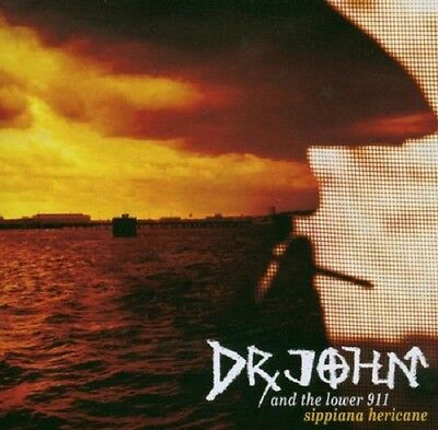 Dr John And The Lower 911 Sippiana Hericane CD NEW 2005