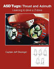 ASD Tugs: Learning to Drive a Z-drive by Captain Jeff Slesinger (Paperback, 2010)