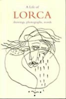 Life of Lorca : Drawing, Photographs, Words