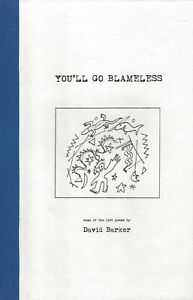 DAVID BARKER - YOU'LL GO BLAMELESS - BOTTLE OF SMOKE  ONE OF ONLY 10 COPIES 2009