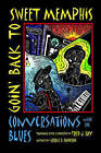 Goin' Back to Sweet Memphis: Conversations with the Blues by Fred J. Hay (Paperback, 2005)
