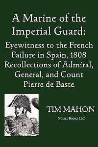 A-Marine-of-the-Imperial-Guard-Eyewitness-to-the-French-Failure-in-Spain