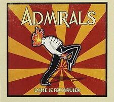 Admirals - Laisse-Le Feu Bruler [New CD] Canada - Import