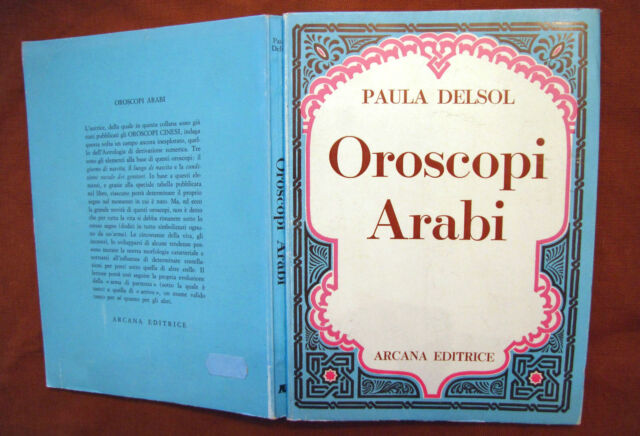 OROSCOPI ARABI astrologia araba Paula Delsol ARCANA EDITRICE 1972 pagine 188