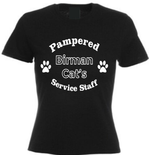 PAMPERED BIRMAN CAT/'S SERVICE STAFF T-SHIRT Pet Lover Gift Christmas Cotton