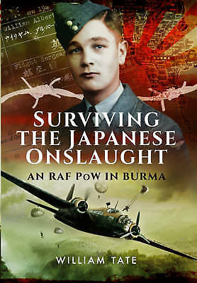 1 of 1 - Surviving the Japanese Onslaught: An RAF POW in Burma, Very Good Condition Book,