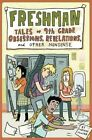 Freshman: Tales of 9th Grade Obsessions, Revelations, and Other Nonsense by Corinne Mucha (Paperback, 2012)