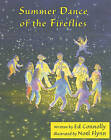 Summer Dance of the Fireflies by Ed & Noel   Connolly & Flynn (Illustrator) (Paperback / softback, 2003)