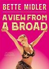 A View from a Broad by Bette Midler (Hardback, 2014)