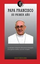 Papa Francisco, Su Primer Año by Dos Verdades (2014, Paperback)