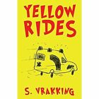 Yellow Rides 9781632491589 by S Vrakking Paperback