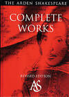 The Arden Shakespeare Complete Works by William Shakespeare (Hardback, 1998)