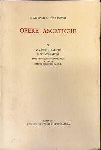 OPERE ASCETICHE - S. ALFONSO M. DE LIGUORI - ED DI STORIA E LETTERATURA 1968-X