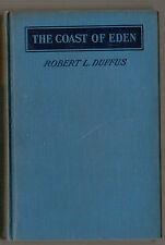 Robert L Duffus - The Coast Of Eden - 1st/1st 1923, Macmillan - Vermont Author